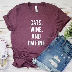 71aea8a44d69 Cats Wine I'm Fine, Cat Lover Gift For Women, Funny Cat Lady Shirt, Cat Mom  Shirts, Drinking TShirt, Gifts for Girlfriend, Wife, Mom, Friend