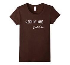 Women's Sleigh My Name - Santa Claus T-Shirt Large Brown - Brought to you by Avarsha.com