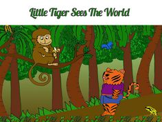 Little Tiger Sees The World - Little Tiger had heard all about mountains, sun, and all other things in the world. He was not able to see it because he was too small to go see the world. But now he wanted to see it, and sneaks out for this purpose. With the help of a friend, he does see a lot. He also learns that he must be patient till he can grow up and see the world himself.