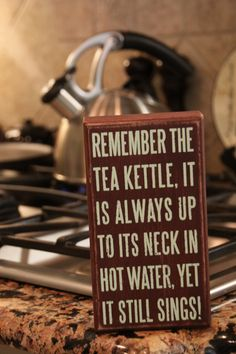"""I love this sign. See the """"hot"""" steam coming out of my Tea Kettle?"""