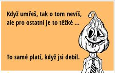 Sad Stories, Motto, My Life, Humor, Jokes, Wisdom, Lol, Funny, Psychology