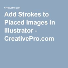 Add Strokes to Placed Images in Illustrator - CreativePro.com