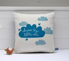 Hand Screen Printed Dream Big Little One Cushion Cover in Teal - Natural by robinandmould on Etsy https://www.etsy.com/uk/listing/105362107/hand-screen-printed-dream-big-little-one
