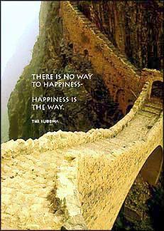 """Mountain Bridge. """"There is no way to happiness - happiness is the way.""""  --The Buddha"""