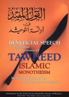 Beneficial Speech in Establishing the Evidence of Tawheed(islamic Monotheism) by SHEIKH M.IBN ABDUL-WAHHAB AL-WASAABEE, http://www.amazon.com/dp/1902727185/ref=cm_sw_r_pi_dp_a6tUrb1Y1HJ8K