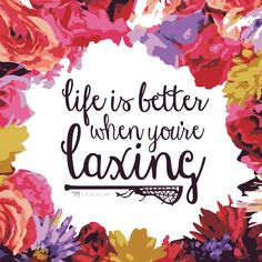 Life is better when you're laxing! Don't you agree? :) LuLaLax.com