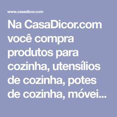 Na CasaDicor.com você compra produtos para cozinha, utensílios de cozinha, potes de cozinha, móveis para área externa, churrasqueiras, lista de casamento e mais.