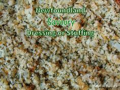 A traditional Newfoundland dressing used as a poultry stuffing or as a side dish. Raspberry Oatmeal Muffins, Jiggs Dinner, Butter Spritz Cookies, Jam Cookies, Turkey Stuffing Recipes, Turkey Dressing, Newfoundland Recipes, Canadian Food, Canadian Recipes
