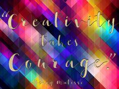 Creativity takes Courage !