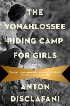 The Yonahlossee Riding Camp for Girls by Anton DiSclafani.  Click the cover image to check out or request the historical fiction kindle.
