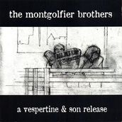 The Montgolfier brothers - All my bad thougths - Vespertine & sons 2005