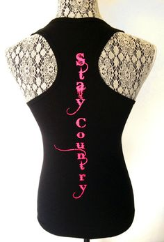 'Stay Country' Racer-Back Tank Black cotton/spandex longer length racerback tank with hot pink double sided print [Blank: Bella + Canvas Sheer Mini-Rib Racer-Back Tank] Country Girl Style, Country Fashion, Country Outfits, Country Chic, I Love Fashion, Country Girls, Womens Fashion, Country Life, Country Bumpkin