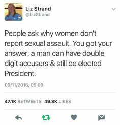 """And this is what will lead the world to believe that the USA is full of bigots and idiots. You all elected this man. You would rather see this abuser in power than have a women. A man who sexually assaults women. Cos """"boys will be boys"""""""