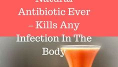 This Is The Most Powerful Natural Antibiotic Ever – Kills Any Infection In The Body