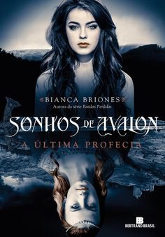 Pré-Venda | Sonhos de Avalon (Serie A Última Profecia - Vol.1), de Bianca Briones - Cantinho da Leitura I Love Books, Good Books, Books To Read, My Books, Dark Books, Forever Book, Cinema Posters, Movie Posters, Book Challenge