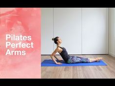 Pilates Perfect Arms - YouTube 8 min, no equipment