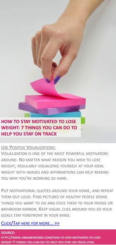 How to stay motivated to lose weight: 7 things you can do to help you stay on track - Use positive visualizations - Click for more: http://www.urbanewomen.com/how-to-stay-motivated-to-lose-weight-7-things-you-can-do-to-help-you-stay-on-track.html