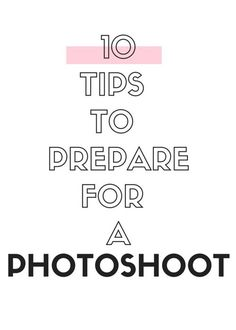 Photography Tips | 10 Tips to Prepare for a Photoshoot |