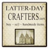 LATTERDAYCRAFTERS.COM | ARTISANS OF HANDMADE PRODUCTS BUY,SELL,& ADVERTISE