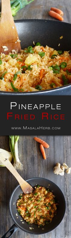Easy Pineapple Fried Rice Recipe - Delicious Vegetarian Weeknight Meal www.MasalaHerb.com #Recipe #weeknightdinner #stepbystep