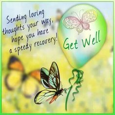 ♡☆ Sending loving thought's your way, hope you have a speedy recovery! Get Well ☆♡ Get Well Soon Images, Get Well Soon Messages, Get Well Soon Quotes, Get Well Wishes, Get Well Cards, Speedy Recovery Quotes, Get Well Prayers, Cute Quotes, Best Quotes