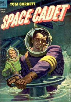 Tom Corbett Space Cadet G Dell comic painted cover 1953 Pub Vintage, Vintage Poster, Vintage Comic Books, Vintage Comics, Comic Books Art, Book Art, Pulp Fiction Art, Science Fiction Art, Pulp Art