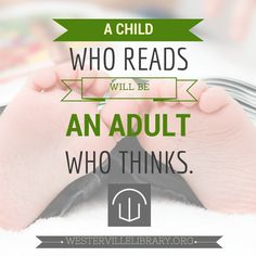 A child who reads will be an adult who thinks. #reading #books #kids