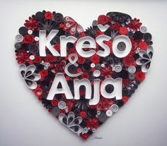 Quilling heart, quilled names, quilling by Tihana Poljak