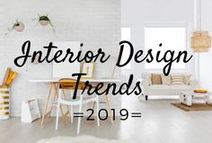New year, new trends!   Let's see what trends will be sticking around in 2019 and which trends we can bid adieu!   #interiordesign #interiordesigntrends #homedecorating #interiordecorating #elegantlivingdecorating