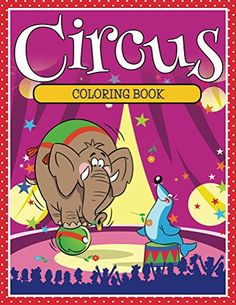 Circus Coloring Book: Coloring Books for Kids (Art Book Series) by Speedy Publishing LLC http://www.amazon.com/dp/B01DHMB9M0/ref=cm_sw_r_pi_dp_mfl-wb1QPV5DW