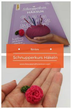 """Außführliche Rezension von """"Schnupperkurs Häkeln"""" - einem Buch für absolute Häkel-Anfänger, das einem bei den ersten Häkelmaschen richtig schön an die Hand nimmt. Absulut für Anfänger geignet, die Häkeln lernen wollen.  Mehr auf  www.feierabendfrickeleien.com"""