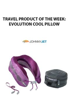 Travel Product of the Week: Evolution Cool Pillow