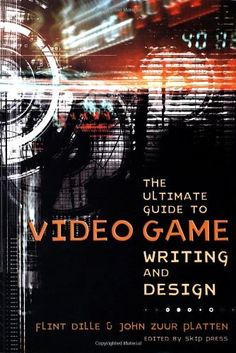 The Ultimate Guide to Video Game Writing and Design  http://www.amazon.com/Ultimate-Guide-Video-Writing-Design/dp/158065066X/ref=sr_1_2?ie=UTF8&qid=1427398025&sr=8-2&keywords=game+design