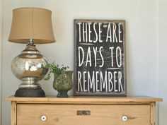 These are the days to remember by BetweenYouAndMeSigns on Etsy, $85.00