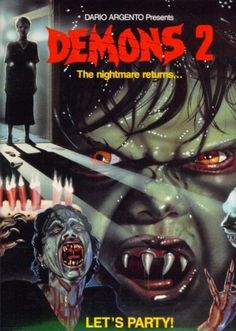 Demons 2- Dario Argento, one of the horror films as a kid that turned me into an extreme horror fiend. This film and demons 1 truly scared the crap out of me and really made me love horror films- Liz
