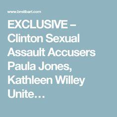 EXCLUSIVE – Clinton Sexual Assault Accusers Paula Jones, Kathleen Willey Unite…