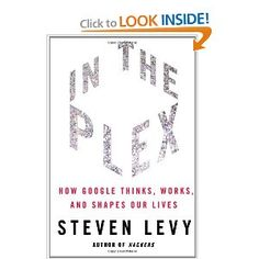 In The Plex: How Google Thinks, Works, and Shapes Our Lives by Steven Levy, Wired Magazine. Especially interesting is the saga of Google in China. $15.58 #Books #Google #Steven_Levy