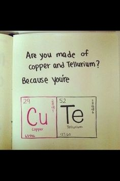 You're Cute.... This makes me think of @Jennifer Milsaps L Milsaps Johnson and @Miriam Edwards Edwards Edwards A because science jokes.