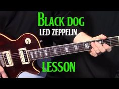 "how to play ""Black Dog"" by Led Zeppelin on guitar - rhythm guitar lesson - YouTube #guitarlessons"