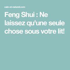Feng Shui : Ne laissez qu'une seule chose sous votre lit!