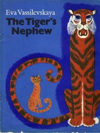 """The Tigers Nephew by Eva Vassilevskaya. Two srories, The Tiger's Nephew"""", and """"The Rabbit Who Loved To Count"""". Translated from the Russian by James Riordan. Illustrations by David Khaikin."""