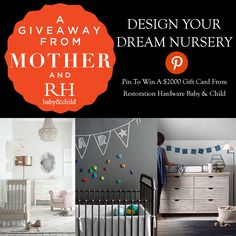 RH Baby and Child Giveaway - Mothermag: Make sure you pin this image to your board, and follow RH Baby & Child and Mother on Pinterest, to qualify!