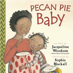 Pecan Pie Baby by Jacqueline Woodson. $12.74