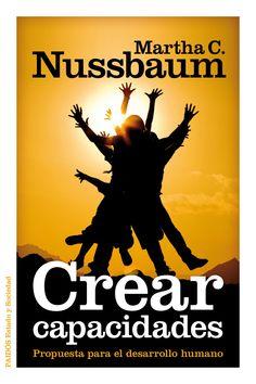 crear capacidades: propuesta para el desarrollo humano-martha c. nussbaum-9788449309885
