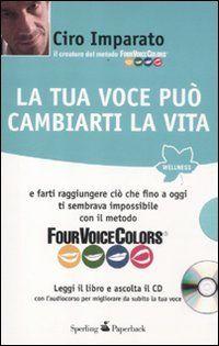 La tua voce può cambiarti la vita... :-)