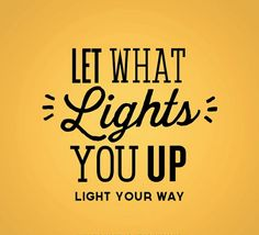 What makes you light up? | Life Healthfully Lived