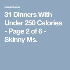 31 Dinners With Under 250 Calories - Page 2 of 6 - Skinny Ms.