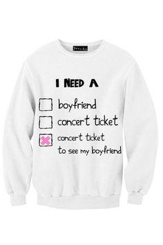 I Need A Concert Ticket To See My Boyfriend Sweatshirt | Yotta Kilo