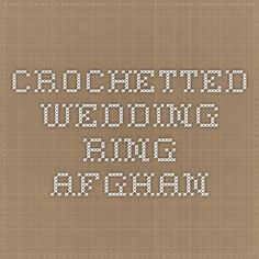 Crochetted Wedding Ring afghan