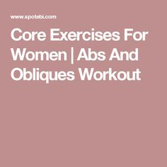 Core Exercises For Women   Abs And Obliques Workout